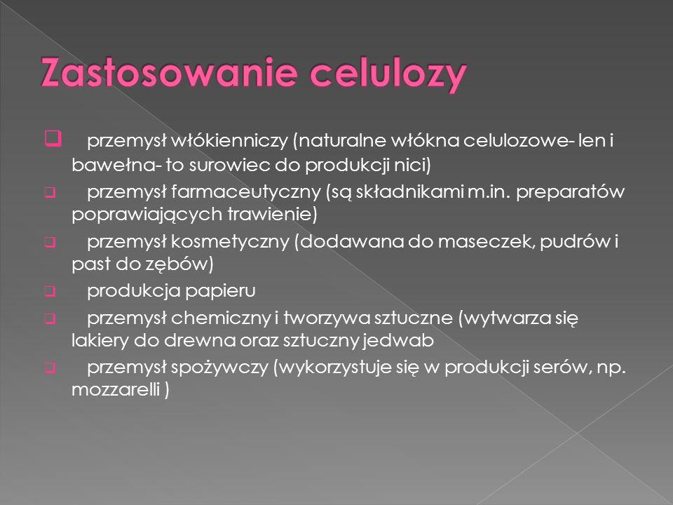  przemysł włókienniczy (naturalne włókna celulozowe- len i bawełna- to surowiec do produkcji nici)  przemysł farmaceutyczny (są składnikami m.in. pr