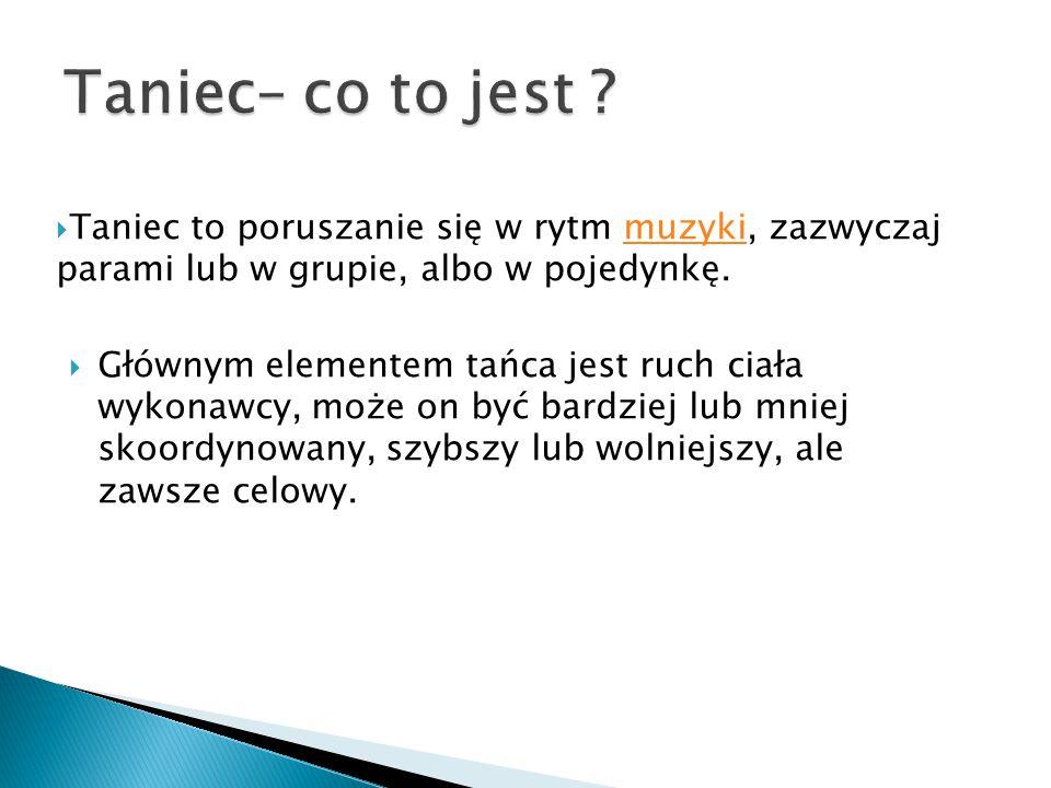 TANIEC TOWARZYSKI 1.Tańce standardowe 2.