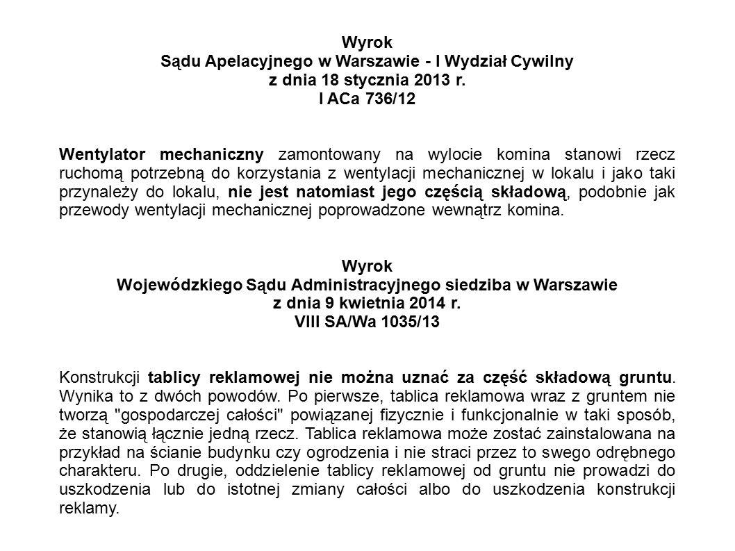 Wyrok Sądu Apelacyjnego w Warszawie - I Wydział Cywilny z dnia 18 stycznia 2013 r. I ACa 736/12 Wentylator mechaniczny zamontowany na wylocie komina s