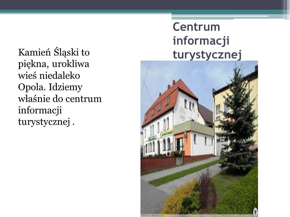 Centrum informacji turystycznej Kamień Śląski to piękna, urokliwa wieś niedaleko Opola. Idziemy właśnie do centrum informacji turystycznej.