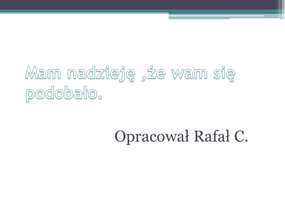 Opracował Rafał C.
