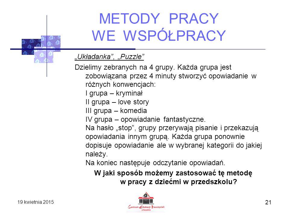 """METODY PRACY WE WSPÓŁPRACY """"Układanka"""", """"Puzzle"""" Dzielimy zebranych na 4 grupy. Każda grupa jest zobowiązana przez 4 minuty stworzyć opowiadanie w róż"""