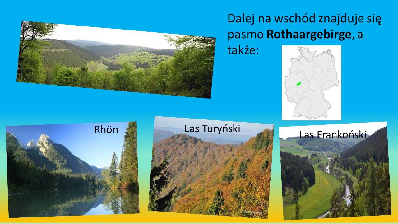 Dalej na wschód znajduje się pasmo Rothaargebirge, a także: Rhön Las Turyński Las Frankoński