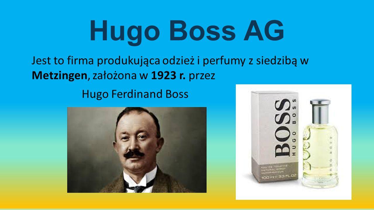 Hugo Boss AG Jest to firma produkująca odzież i perfumy z siedzibą w Metzingen, założona w 1923 r. przez Hugo Ferdinand Boss