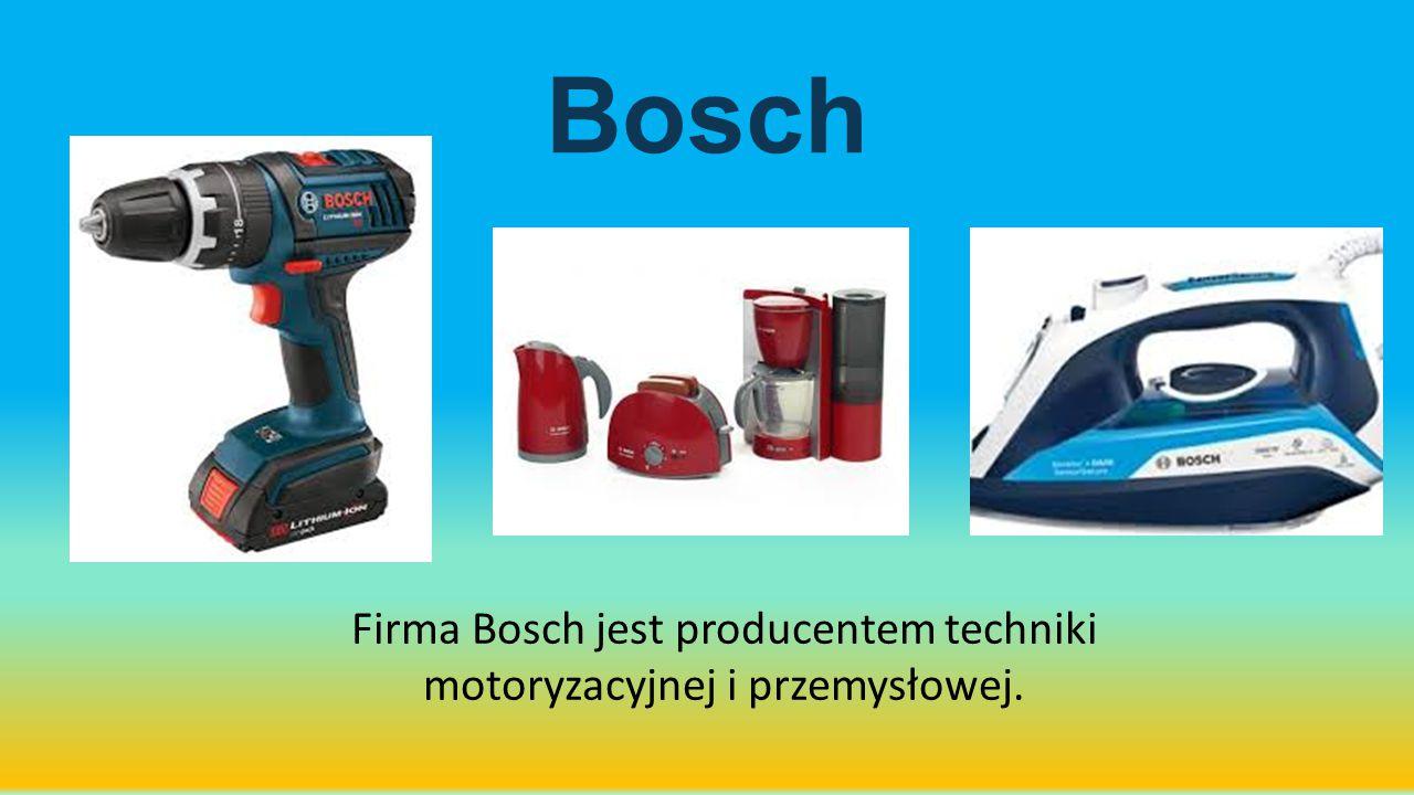 Bosch Firma Bosch jest producentem techniki motoryzacyjnej i przemysłowej.
