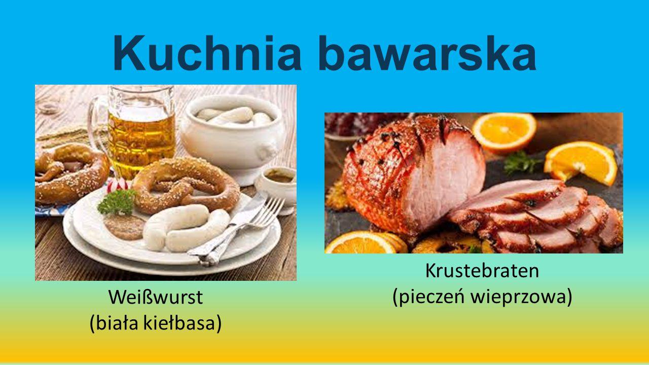 Kuchnia bawarska Weißwurst (biała kiełbasa) Krustebraten (pieczeń wieprzowa)