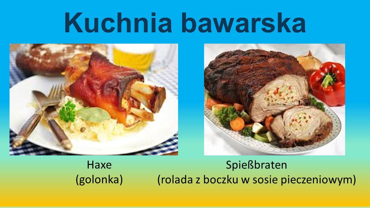 Haxe (golonka) Spießbraten (rolada z boczku w sosie pieczeniowym) Kuchnia bawarska