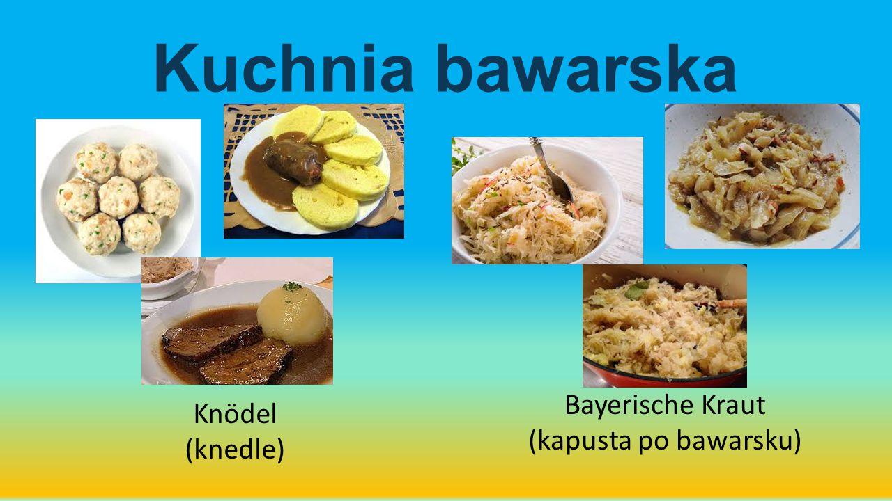 Knödel (knedle) Bayerische Kraut (kapusta po bawarsku) Kuchnia bawarska