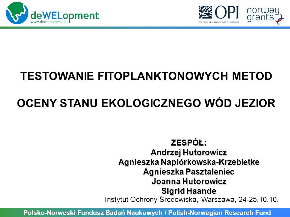 Polsko-Norweski Fundusz Badań Naukowych / Polish-Norwegian Research Fund DeWELopment template for group sessions at workshop, NIVA, Oslo, 21-25 June 2010.