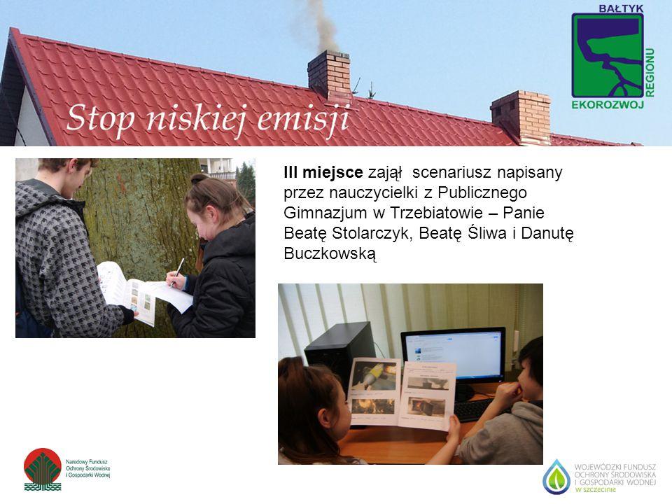 III miejsce zajął scenariusz napisany przez nauczycielki z Publicznego Gimnazjum w Trzebiatowie – Panie Beatę Stolarczyk, Beatę Śliwa i Danutę Buczkow