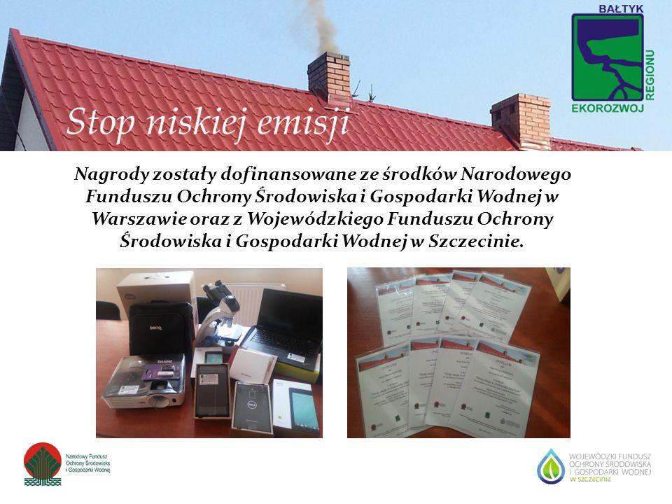 Nagrody zostały dofinansowane ze środków Narodowego Funduszu Ochrony Środowiska i Gospodarki Wodnej w Warszawie oraz z Wojewódzkiego Funduszu Ochrony