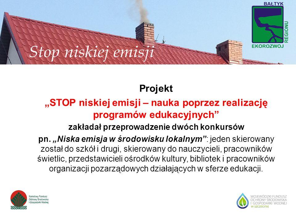 """Projekt """"STOP niskiej emisji – nauka poprzez realizację programów edukacyjnych"""" zakładał przeprowadzenie dwóch konkursów pn. """"Niska emisja w środowisk"""