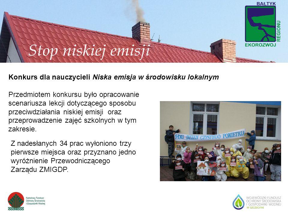 Konkurs dla nauczycieli Niska emisja w środowisku lokalnym Przedmiotem konkursu było opracowanie scenariusza lekcji dotyczącego sposobu przeciwdziałan
