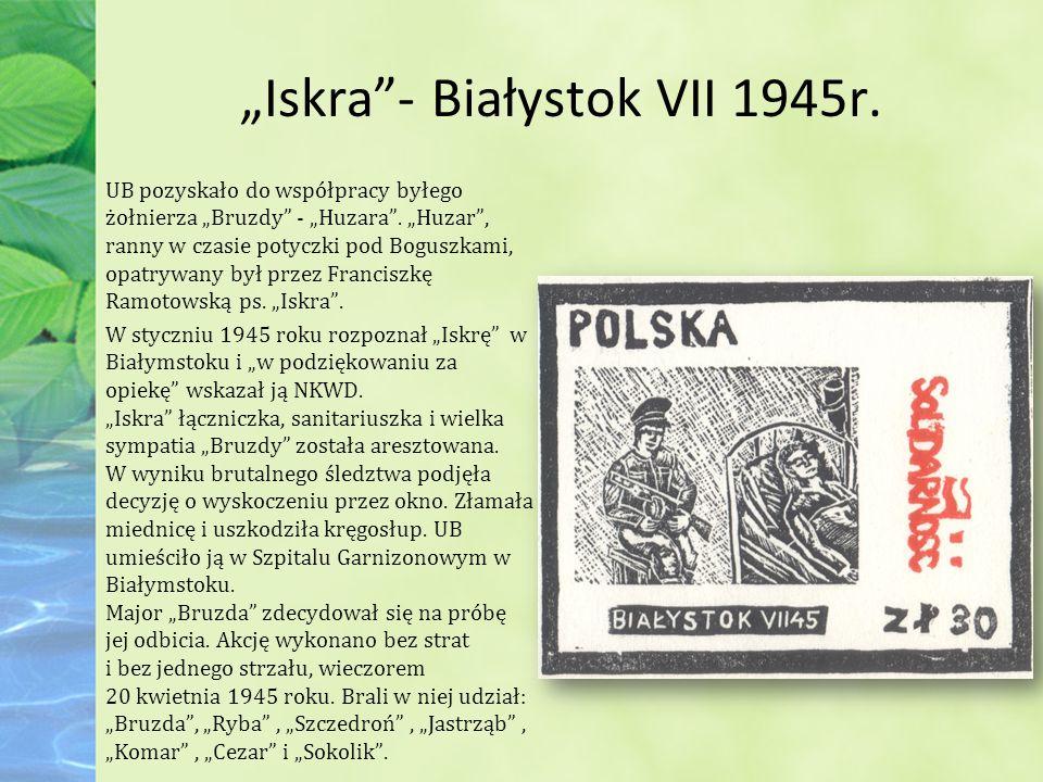 """""""Iskra - Białystok VII 1945r.UB pozyskało do współpracy byłego żołnierza """"Bruzdy - """"Huzara ."""
