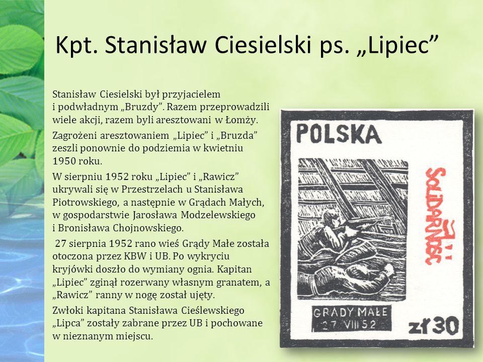 """Kpt.Stanisław Ciesielski ps. """"Lipiec Stanisław Ciesielski był przyjacielem i podwładnym """"Bruzdy ."""