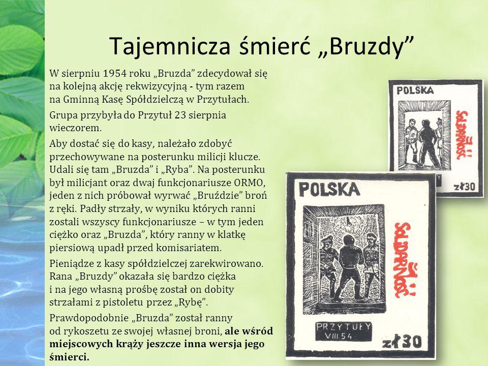 """Tajemnicza śmierć """"Bruzdy W sierpniu 1954 roku """"Bruzda zdecydował się na kolejną akcję rekwizycyjną - tym razem na Gminną Kasę Spółdzielczą w Przytułach."""