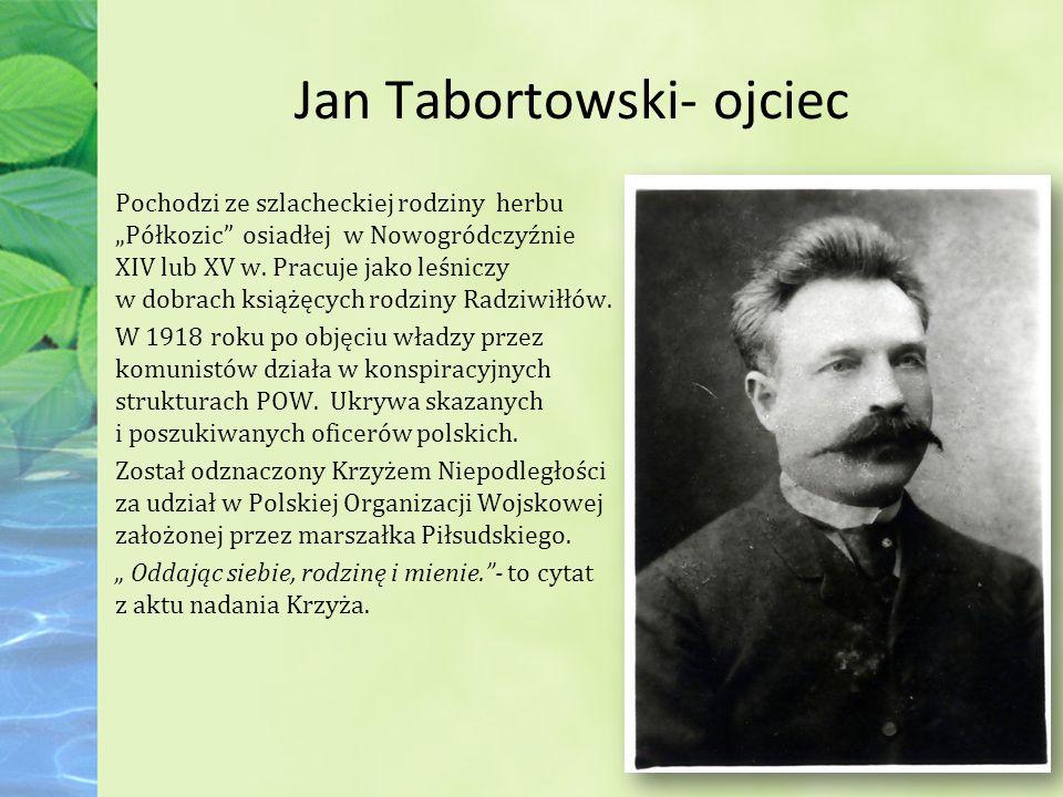 Wacława Tabortowska- mama Wacława Tabortowska (z domu Woyno- Sidorowiczówna) urodziła się w czerwcu 1879 na pograniczu ziem wileńskiej i nowogródzkiej.