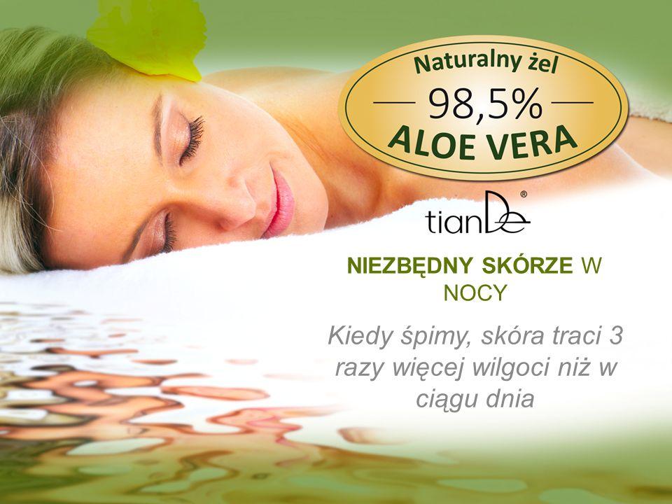 NIEZBĘDNY SKÓRZE W NOCY Kiedy śpimy, skóra traci 3 razy więcej wilgoci niż w ciągu dnia