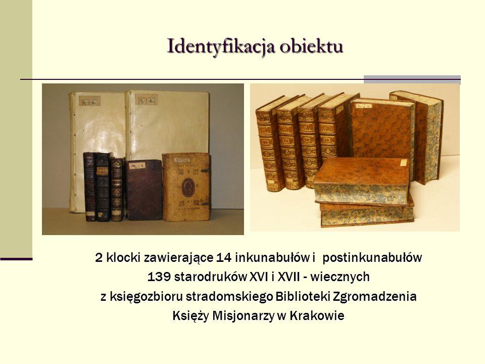 Identyfikacja obiektu 2 klocki zawierające 14 inkunabułów i postinkunabułów 139 starodruków XVI i XVII - wiecznych z księgozbioru stradomskiego Biblio
