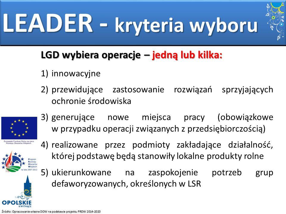 Źródło: Opracowanie własne DOW na podstawie projektu PROW 2014-2020 LGD wybiera operacje – jedną lub kilka: 1)innowacyjne 2)przewidujące zastosowanie