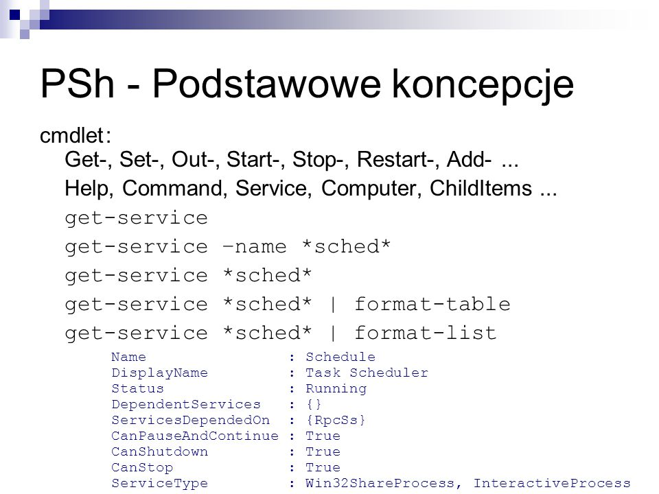 PSh - Podstawowe koncepcje cmdlet: Get-, Set-, Out-, Start-, Stop-, Restart-, Add-...