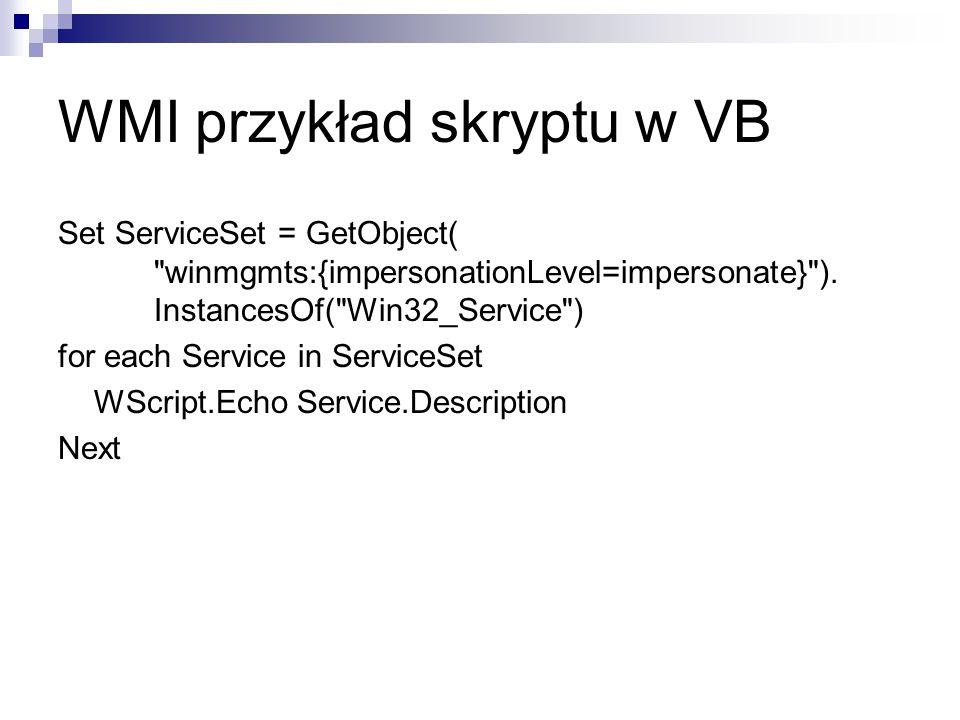 WMI tryb pracy tryb okienkowy:  wscript //h:wscript tryb commandline-owy:  cscript //h:cscript