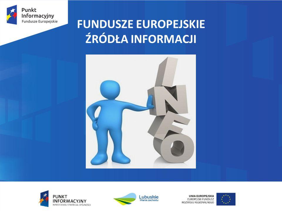 FUNDUSZE EUROPEJSKIE ŹRÓDŁA INFORMACJI