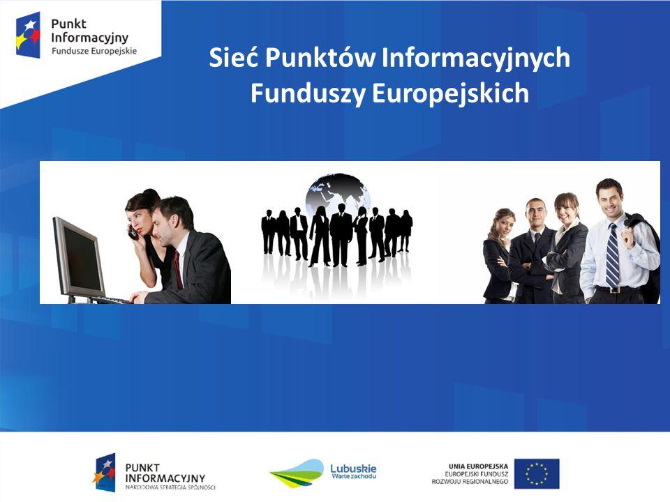 ŻRÓDŁA INFORMACJI: Mapa dotacji www.mapadotacji.gov.pl Siec Europe Direct: www.europadirect-zielonagora.lubuskie.uw.gov.pl Punkty Enterprise Europe Network: www.een.org.pl Portal innowacji: www.pi.gov.pl