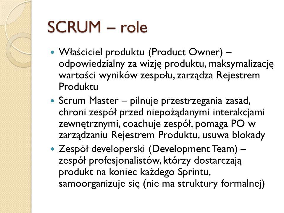 SCRUM – zdarzenia Sprint – okres czasu, trwający 2-4 tygodnie, podczas którego wytwarzany jest Przyrost ukończonej i potencjalnie używalnej funkcjonalności, długość jest stała, rozpoczyna się po podsumowaniu poprzedniego Planowanie sprintu – cały Zespół Scrumowy planuje zakres oraz sposób, w jaki osiągnie cel sprintu (co i jak wykonamy) Codzienny scrum – poranne spotkanie, odbywające się na stojąco, trwające maksymalnie 15 minut, każdy z członków mówi co zrobił wczoraj, co zrobi dzisiaj i czy coś go blokuje