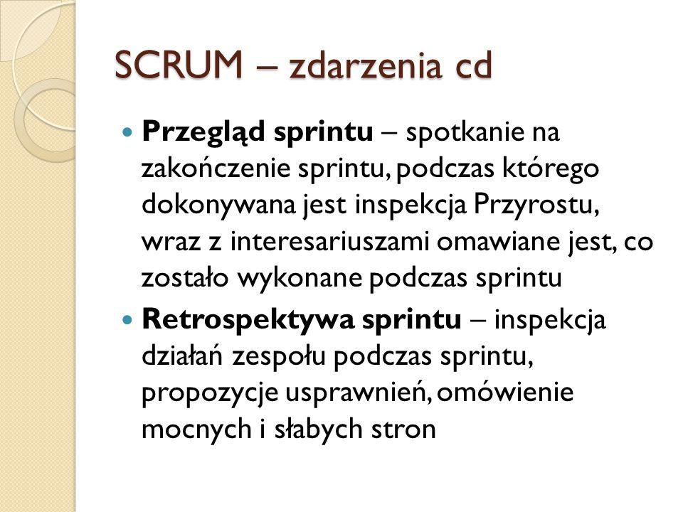 SCRUM – artefakty Rejestr produktu – lista wszystkiego, co może być potrzebne w produkcie oraz jedyne źródło wymaganych zmian, musi być dostępny, uporządkowany, pod opieką właściciela produktu Rejestr sprintu – zbiór elementów produktu wybranych do sprintu, rozszerzony o plan dostarczenia Przyrostu Wykres wypalania – wykres prezentujący linię planowaną zamykania zadań i linię rzeczywistego zamykania zadań, na jego podstawie widzimy, czy pracujemy zgodnie z planem Definicja ukończenia – każdy zespół i organizacja musi wypracować sobie jednolitą definicję ukończenia (czy funkcjonalność działająca u developera jest ukończona?)