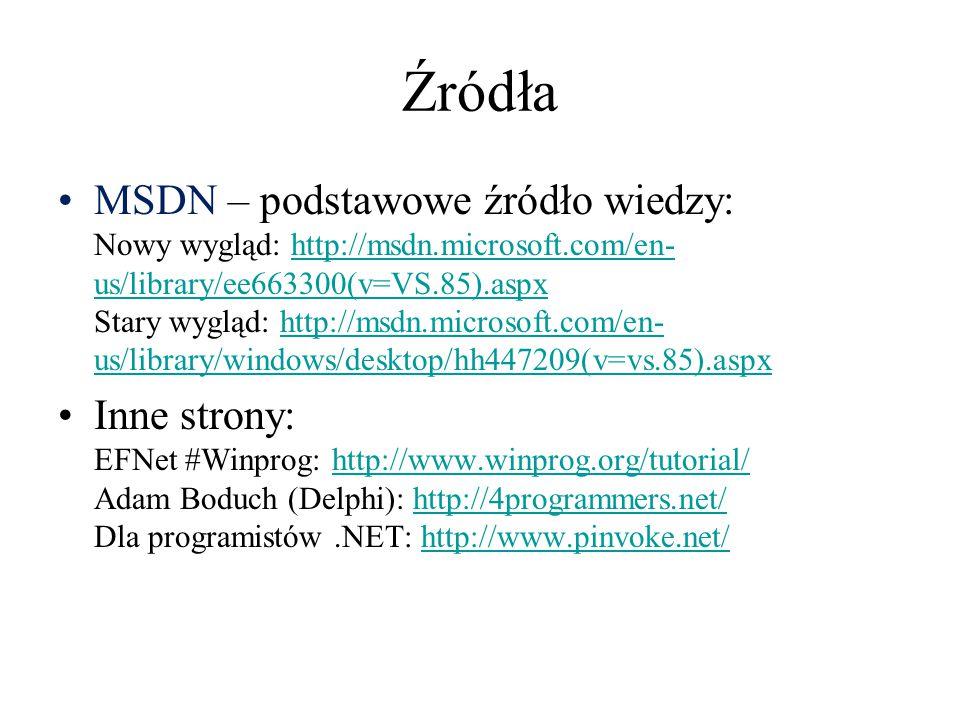 Źródła MSDN – podstawowe źródło wiedzy: Nowy wygląd: http://msdn.microsoft.com/en- us/library/ee663300(v=VS.85).aspx Stary wygląd: http://msdn.microso