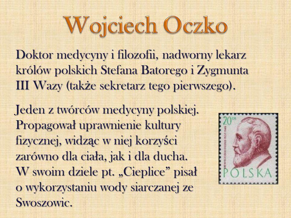 Doktor medycyny i filozofii, nadworny lekarz królów polskich Stefana Batorego i Zygmunta III Wazy (tak ż e sekretarz tego pierwszego). Jeden z twórców