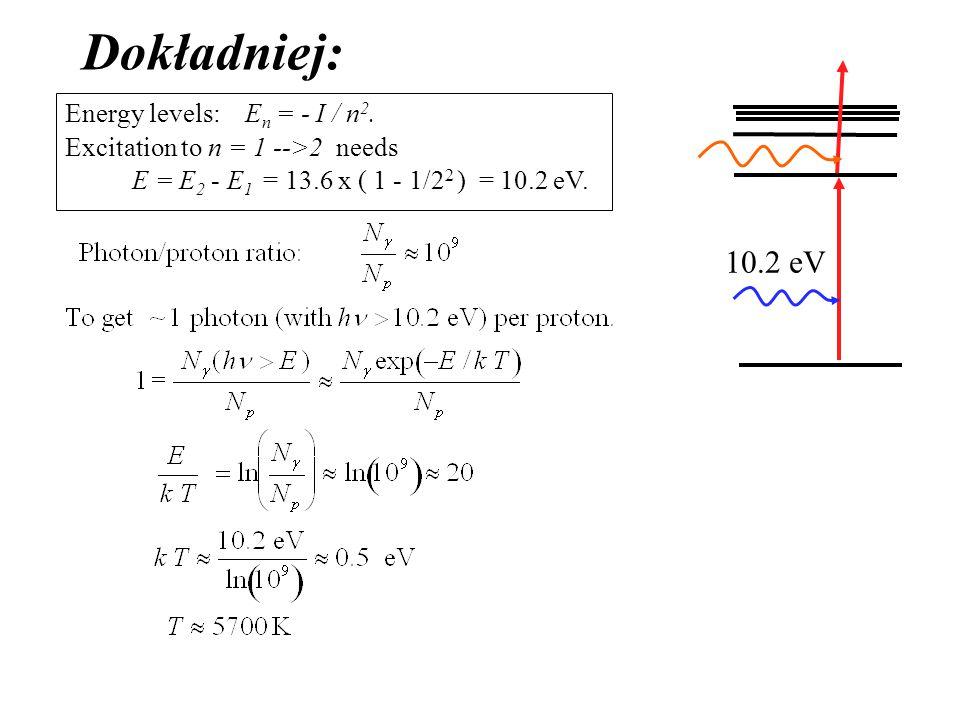 Energy levels: E n = - I / n 2.
