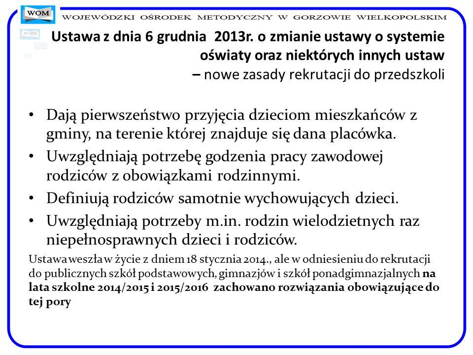 Ustawa z dnia 6 grudnia 2013r. o zmianie ustawy o systemie oświaty oraz niektórych innych ustaw – nowe zasady rekrutacji do przedszkoli Dają pierwszeń
