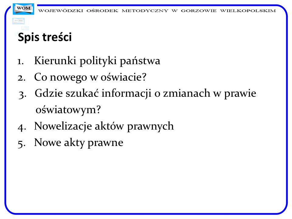 Spis treści 1.Kierunki polityki państwa 2.Co nowego w oświacie.