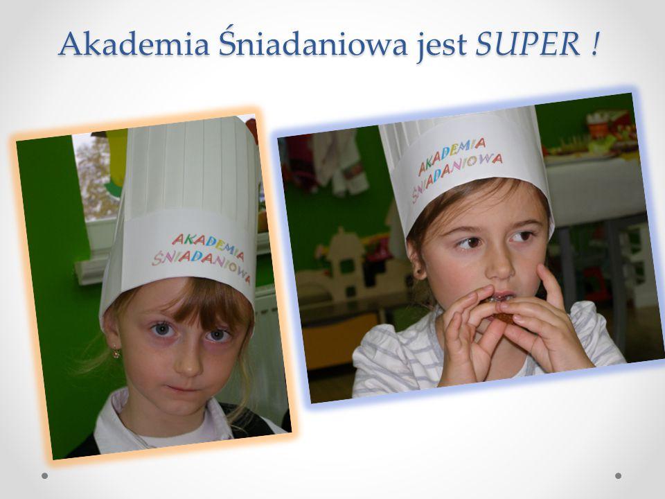 Akademia Śniadaniowa jest SUPER !