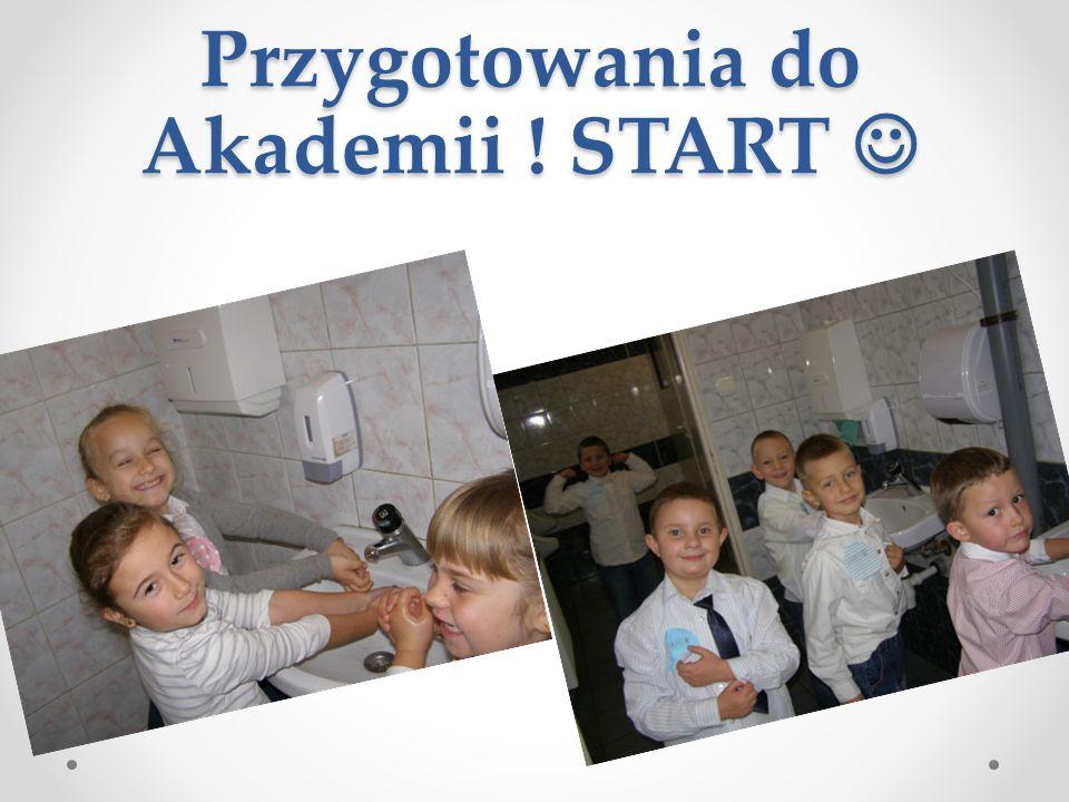 Przygotowania do Akademii ! START Przygotowania do Akademii ! START