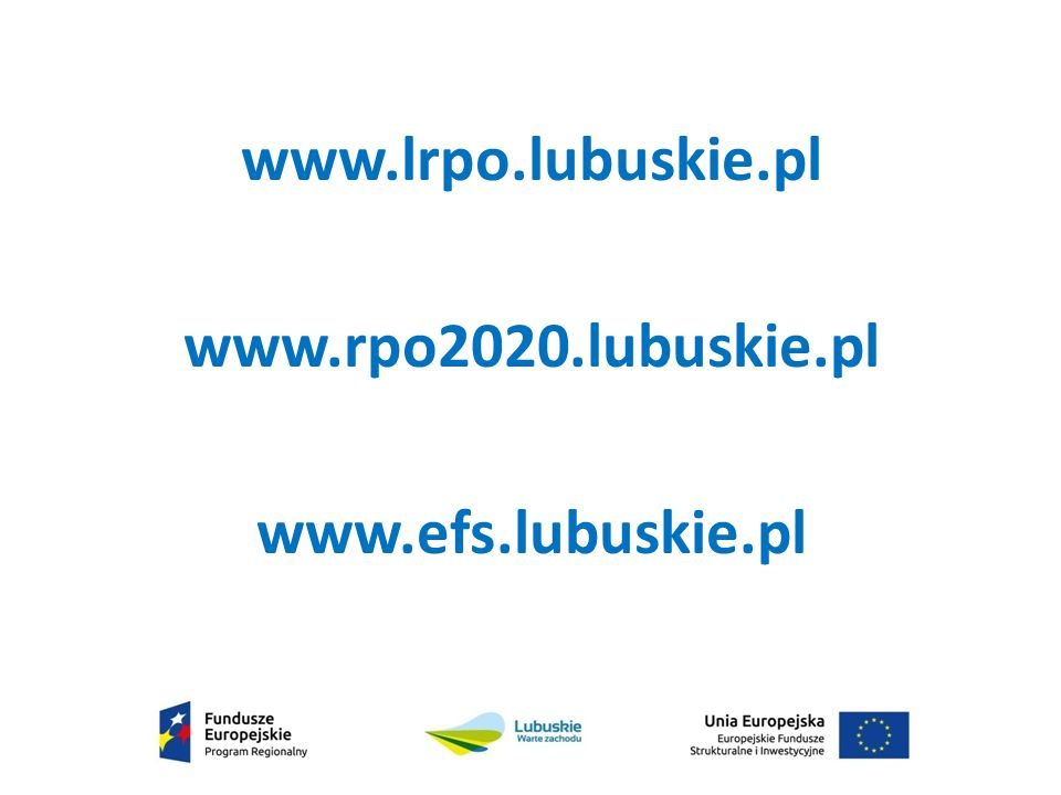 www.lrpo.lubuskie.pl www.rpo2020.lubuskie.pl www.efs.lubuskie.pl