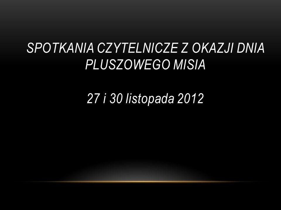 """Gimnazjum Publiczne im. A. Fiedlera w Dębnie 2012 PROJEKT EDUKACYJNY """"CZYTAMY DZIECIOM"""