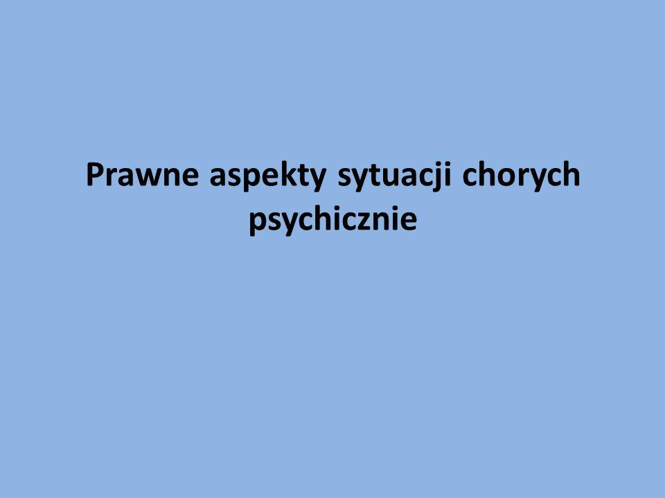 Prawne aspekty sytuacji chorych psychicznie
