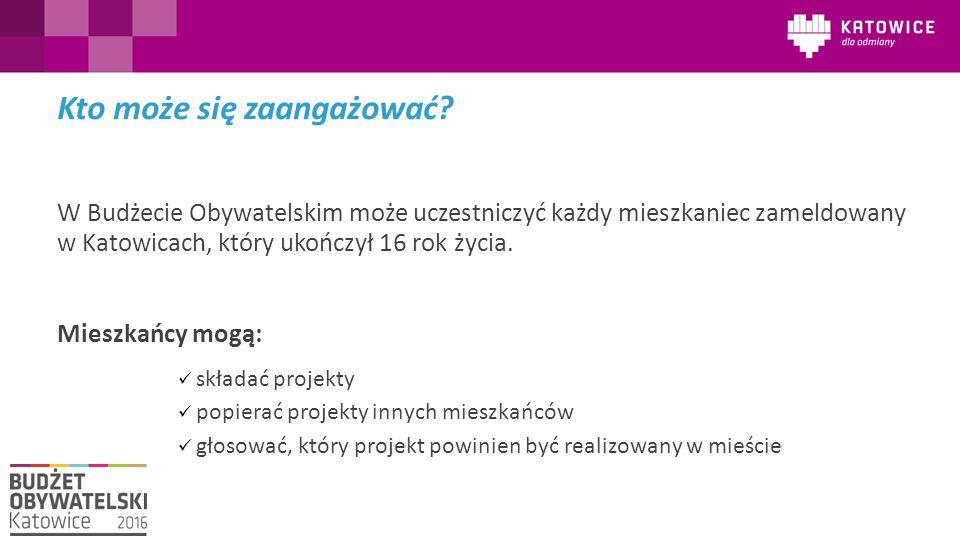 Kto może się zaangażować? W Budżecie Obywatelskim może uczestniczyć każdy mieszkaniec zameldowany w Katowicach, który ukończył 16 rok życia. Mieszkańc