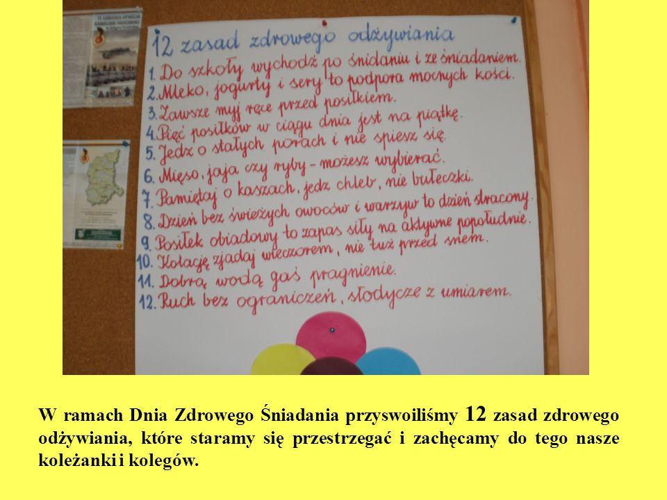 W ramach Dnia Zdrowego Śniadania przyswoiliśmy 12 zasad zdrowego odżywiania, które staramy się przestrzegać i zachęcamy do tego nasze koleżanki i kole