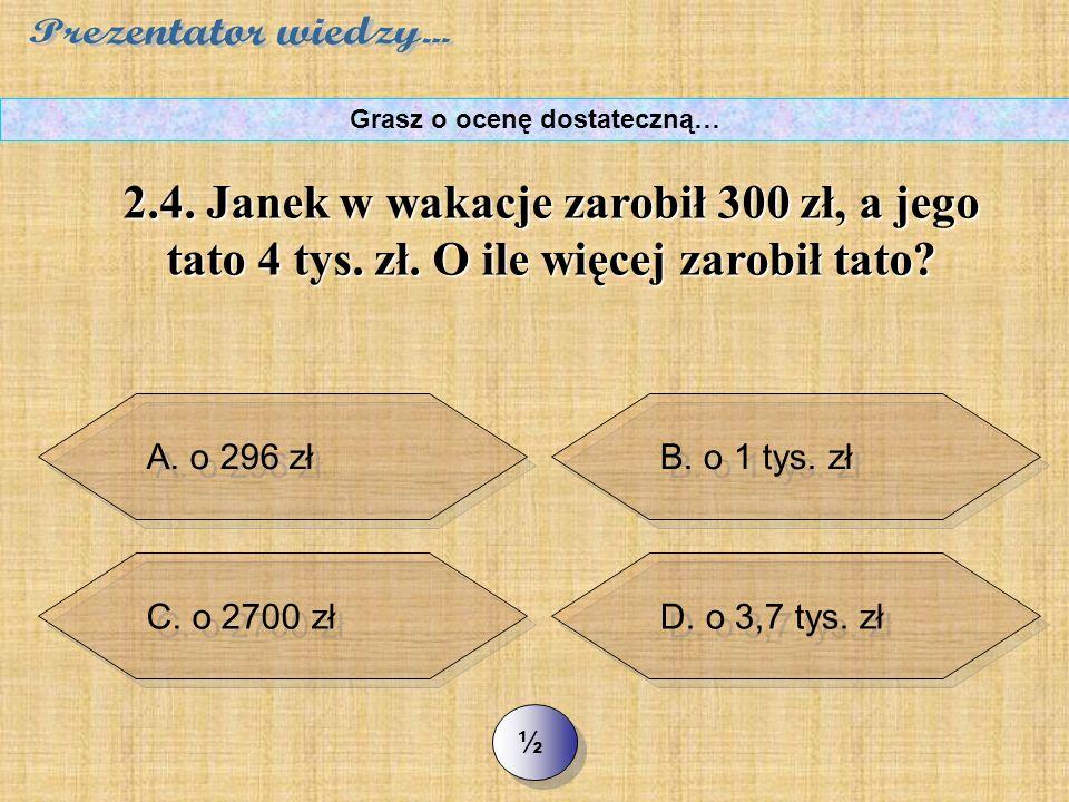 >> 2.3. Reszta z dzielenia 2000 przez 80 to: Grasz o ocenę dostateczną… B. 25 D. 0