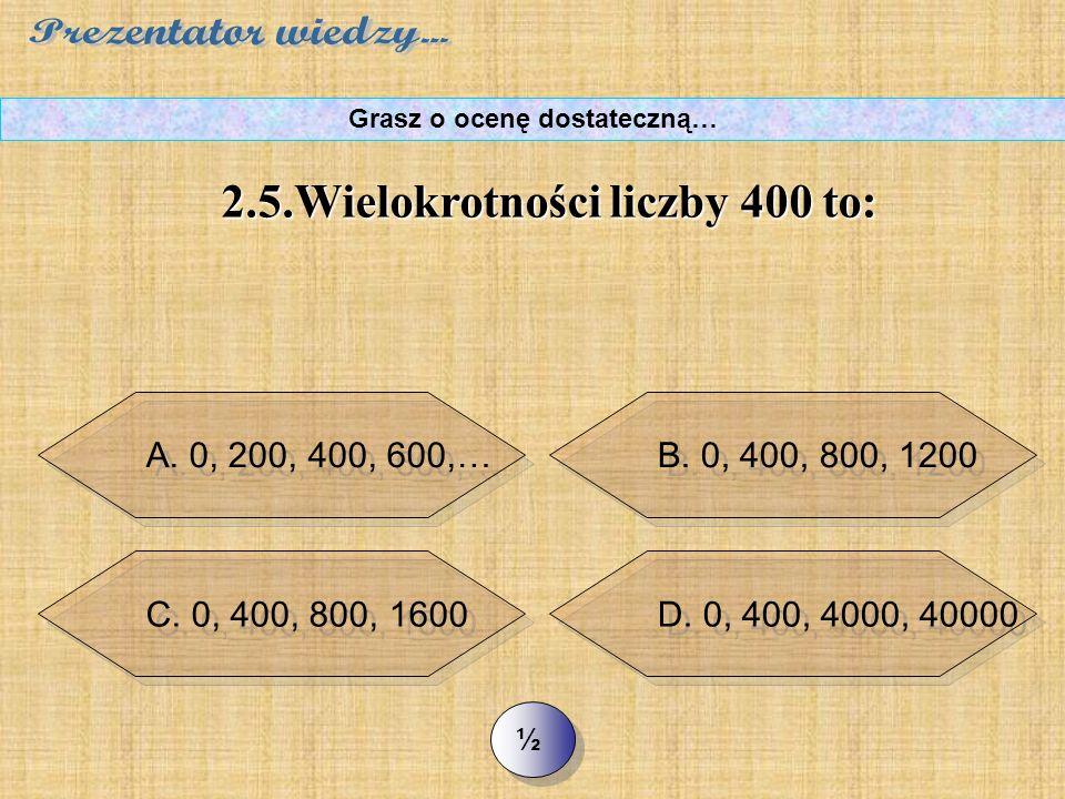 >> 2.4. Janek w wakacje zarobił 300 zł, a jego tato 4 tys.