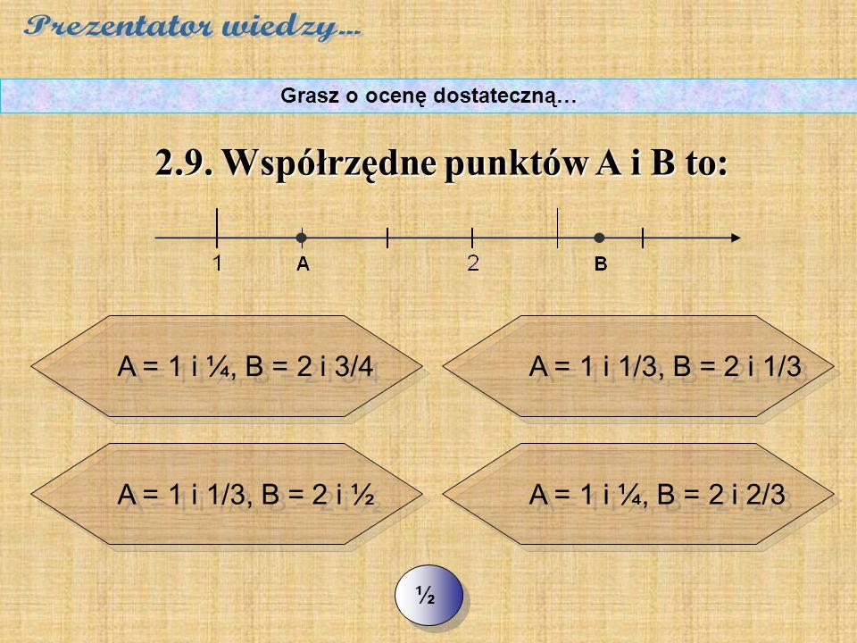 >> 2.8. Ułamek 10/25 (dziesięć dwudziestych piątych) w zapisie dziesiętnym to: Grasz o ocenę dostateczną… A. 0,04 B. 0,4