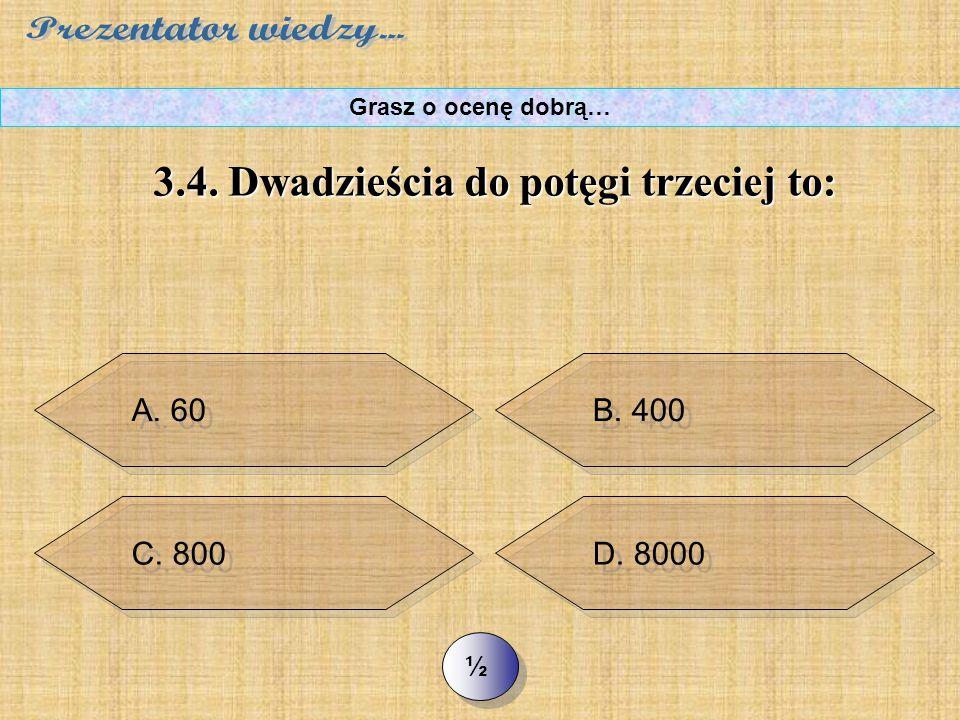 >> 3.3. W systemie rzymskim liczba 1555 to: Grasz o ocenę dobrą… A. MDLV B. MLDV
