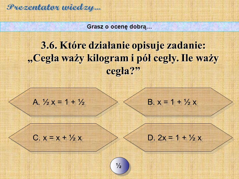 C. 28/17 >> 3.5. Oblicz wartość wyrażenia: Grasz o ocenę dobrą… D. 67/17