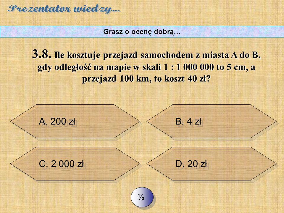 C. 300 >> 3.7. NWW (20, 30, 50) to: Grasz o ocenę dobrą… D. 3000