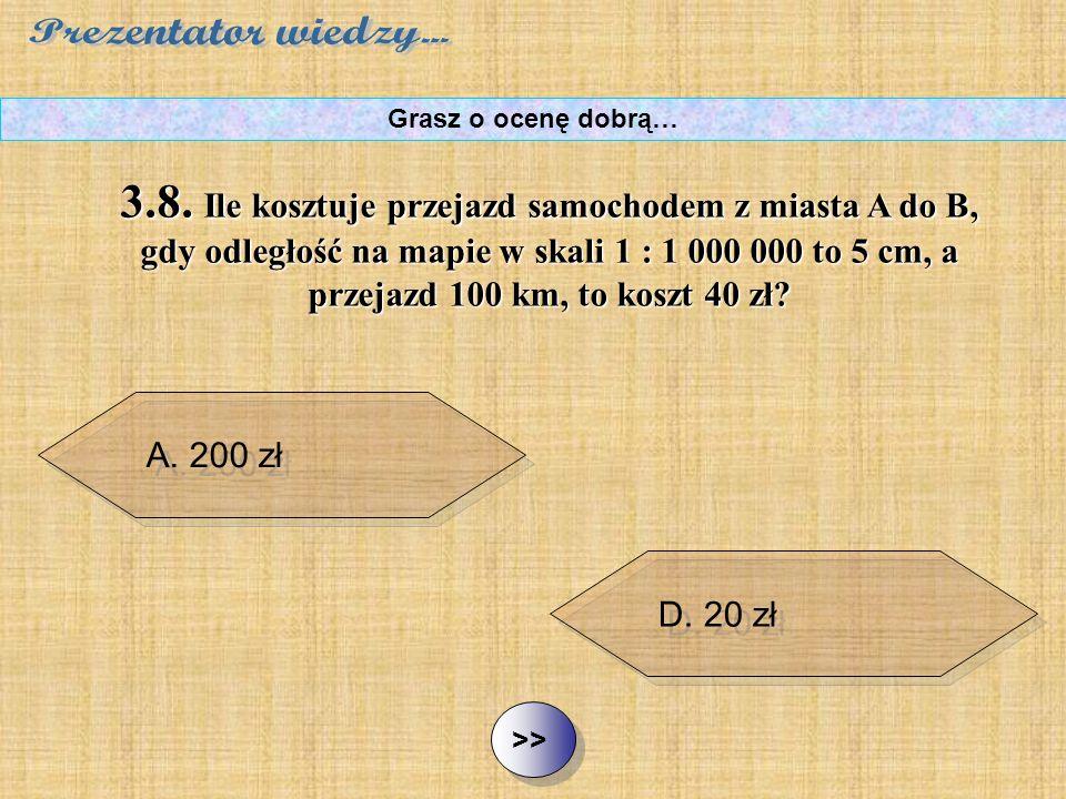 B. 4 zł C. 2 000 zł D. 20 zł ½ ½3.8.
