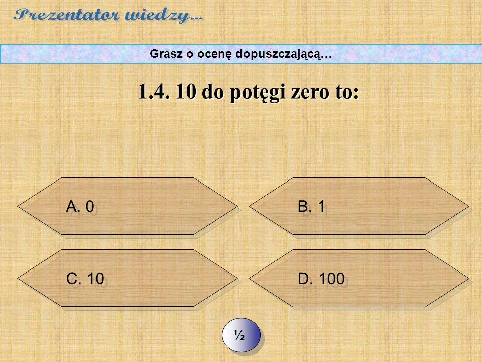 B. 3 D. 4 >> 1.3. Liczbą pierwszą jest: Grasz o ocenę dopuszczającą…